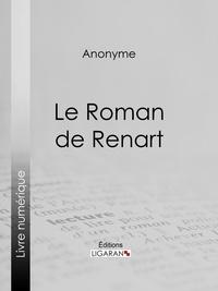 Anonyme et  Ligaran - Le Roman de Renart.