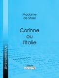 Madame de Staël et  Ligaran - Corinne ou l'Italie.