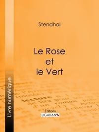 Stendhal et  Ligaran - Le Rose et le Vert.