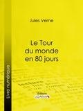 Jules Verne et  Ligaran - Le Tour du monde en quatre-vingts jours.