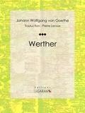 Johann Wolfgang von Goethe et  Ligaran - Werther.