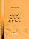 Jules Verne et  Ligaran - Voyage au centre de la Terre.