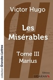 Victor Hugo - Les Misérables Tome 3 : Marius.