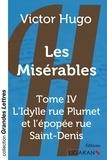 Victor Hugo - Les Misérables Tome 4 : L'Idylle rue Plumet et l'épopée rue Saint-Denis.