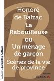 Honoré de Balzac - La rabouilleuse ou un ménage de garçon - Scènes de la vie de province.