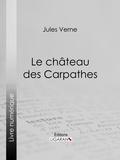 Jules Verne et  Ligaran - Le Château des Carpathes.