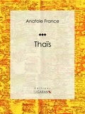 Anatole France et  Ligaran - Thaïs.