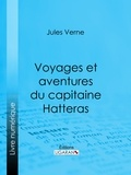 Jules Verne et  Ligaran - Voyages et aventures du capitaine Hatteras.