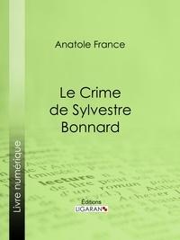 Anatole France et  Ligaran - Le Crime de Sylvestre Bonnard.