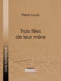 Pierre Louÿs et  Ligaran - Trois filles et leur mère.