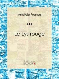 Anatole France et  Ligaran - Le Lys rouge - Romance.