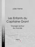 Jules Verne et  Édouard Riou - Les Enfants du Capitaine Grant - Voyage autour du monde.
