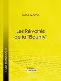 """Jules Verne et  Ligaran - Les Révoltés de la """"Bounty""""."""