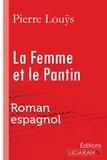 Pierre Louÿs - La femme et le pantin - Roman espagnol.