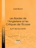 Lord Byron et  Benjamin Laroche - Les Bardes de l'Angleterre et les Critiques de l'Écosse - Suivi de Souvenirs d'Horace.