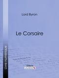 Lord Byron et  Benjamin Laroche - Le Corsaire.