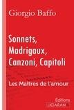 Giorgio Baffo - Sonnets - madrigaux - canzoni - capitoli - Les Maîtres de l'Amour.