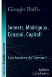Giorgio Baffo et Guillaume Apollinaire - Sonnets - madrigaux - canzoni - capitoli - Les Maîtres de l'Amour.