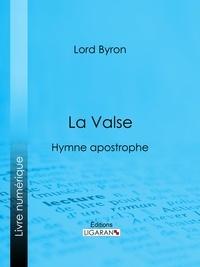 Lord Byron et  Benjamin Laroche - La Valse - Hymne apostrophe.