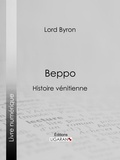 Lord Byron et  Benjamin Laroche - Beppo - Histoire vénitienne.