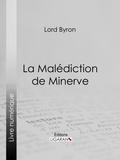 Lord Byron et  Benjamin Laroche - La Malédiction de Minerve.