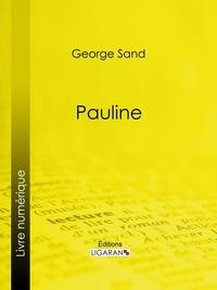 George Sand et  Ligaran - Pauline.