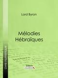 Lord Byron et  Benjamin Laroche - Mélodies Hébraïques.