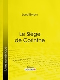 Lord Byron et  Benjamin Laroche - Le Siège de Corinthe.