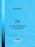 Lord Byron et  Benjamin Laroche - L'Île - ou Christian et ses compagnons.