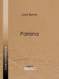 Lord Byron et  Benjamin Laroche - Parisina.