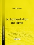 Lord Byron et  Benjamin Laroche - La Lamentation du Tasse.