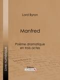 Lord Byron et  Benjamin Laroche - Manfred - Poème dramatique en trois actes.