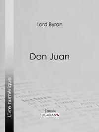 Lord Byron et  Benjamin Laroche - Don Juan.