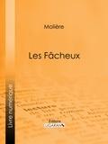 Ligaran et  Molière - Les Fâcheux.