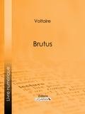 Voltaire et  Louis Moland - Brutus.