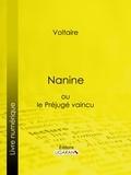 Voltaire et  Louis Moland - Nanine - ou le Préjugé vaincu.