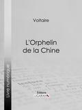 Voltaire et  Louis Moland - L'Orphelin de la Chine.
