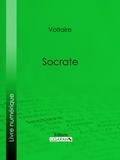 Voltaire et  Louis Moland - Socrate.