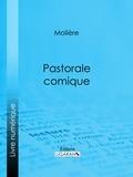 Molière et  Eugène Despois - Pastorale comique.