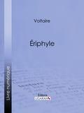 Voltaire et  Louis Moland - Eriphyle.