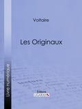 Voltaire et  Louis Moland - Les Originaux.