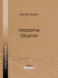 Hector Malot et  Ligaran - Madame Obernin.