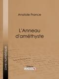 Anatole France et  Ligaran - L'Anneau d'améthyste.