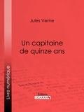Jules Verne et  Charles Barbant - Un capitaine de quinze ans.