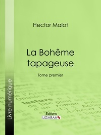 Hector Malot et  Ligaran - La Bohême tapageuse - Tome premier.