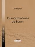Lord Byron et  Ligaran - Journaux intimes de Byron.