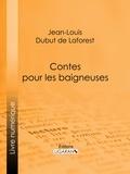 Jean-Louis Dubut de Laforest et  Fernand Besnier - Contes pour les baigneuses.