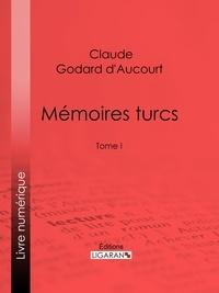 Claude Godard d'Aucourt et  E.-P. Milio - Mémoires turcs - Tome I.