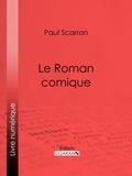 Paul Scarron et  Ligaran - Le Roman comique.