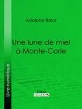 Adolphe Belot et  Ligaran - Une lune de miel à Monte-Carle.